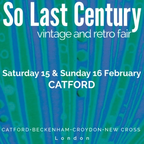 So Last Century Vintage and Retro Fair – Catford