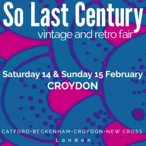 So Last Century Vintage and Retro Fair – Croydon