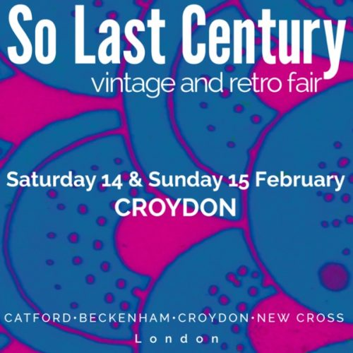 So Last Century Vintage and Retro Fair – Croydon