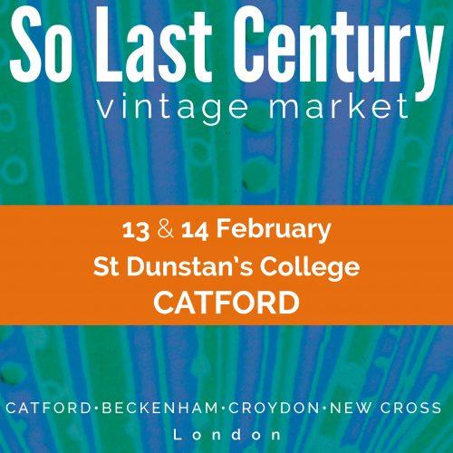 So Last Century Vintage Market CATFORD